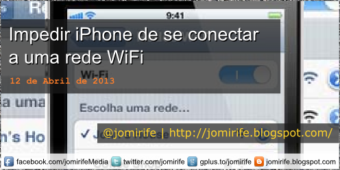 Blog Post: Impedir iPhone conectar a rede WiFi