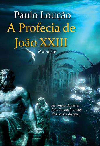 livro-a-profecia-de-joão-xxiii[1].png