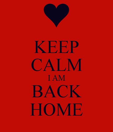 keep-calm-i-am-back-home-3.png