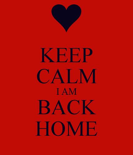 keep-calm-i-am-back-home-3.png