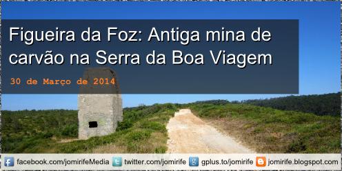 Blog Post: Figueira da Foz - Antiga mina de carvão na Serra da Boa Viagem
