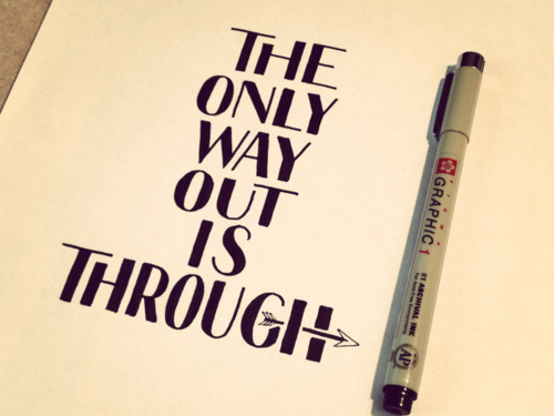 the-only-way-out-is-through.jpg