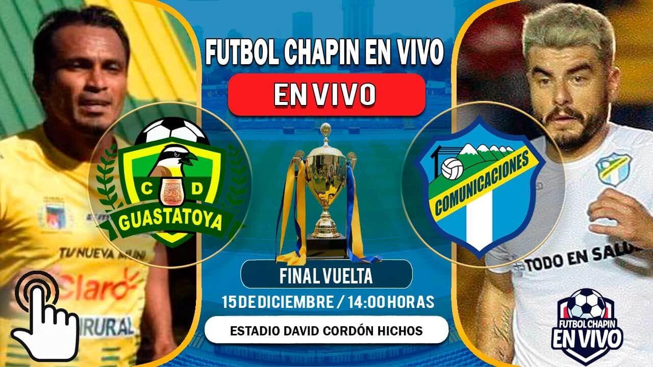 Guastatoya-vs-Comunicaciones-en-VIVO-Final-Vuelta.